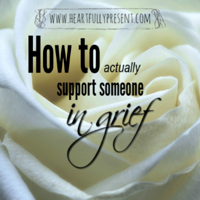 how to support someone in grief
