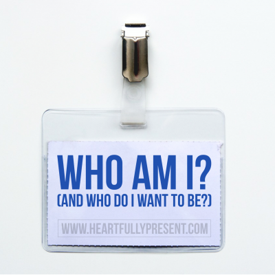 Who am I and who do I want to become? | name tag