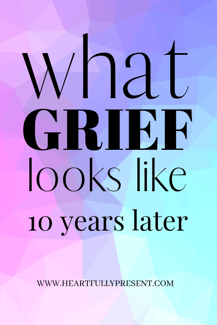 what grief looks like 10 years later | kaleidoscope teal and purple